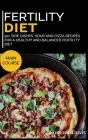 Fertility Cookbook: 40+ Side Dishes, Soup and Pizza recipes for a healthy and balanced Fertility diet Cover Image