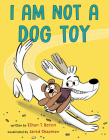 I Am Not a Dog Toy Cover Image