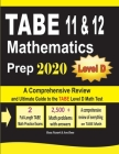 TABE 11 & 12 Mathematics Prep 2020: A Comprehensive Review and Ultimate Guide to the TABE Math Level D Test Cover Image