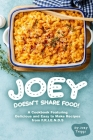Joey Doesn't Share food!: A Cookbook Featuring Delicious and Easy to Make Recipes from F.R.I.E.N.D.S Cover Image