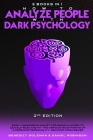 How to Analyze People with Dark Psychology-2nd Edition- 3 in 1: Body Language is a Must for Manipulators to Quickly Read and Hit the Various Weak Poin Cover Image