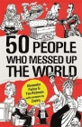 50 People Who Messed up the World Cover Image