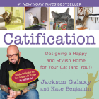 Catification: Designing a Happy and Stylish Home for Your Cat (and You!) Cover Image