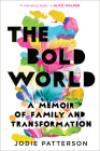 The Bold World: A Memoir of Family and Transformation Cover Image