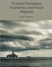Practical Petroleum Economics and Fiscal Regimes Cover Image