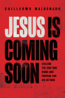 Jesus Is Coming Soon: Discern the End-Time Signs and Prepare for His Return Cover Image