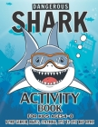 Shark Activity Book For Kids Ages 4-8: 40 Pages with WORD SEARCH, MAZES, COLORING, DOT TO DOT AND MORE Cover Image