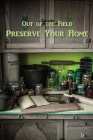 Preserve Your Home: Out of the Field Cover Image