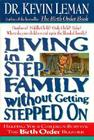 Living in a Step-Family Without Getting Stepped on: Helping Your Children Survive the Birth Order Blender Cover Image