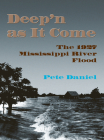 Deep'n as It Come: The 1927 Mississippi River Flood Cover Image