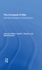 The Conquest of War: Alternative Strategies for Global Security Cover Image