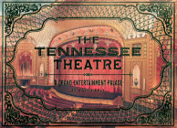 The Tennessee Theatre: A Grand Entertainment Palace Cover Image