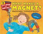 What Makes a Magnet? (Let's-Read-and-Find-Out Science 2) Cover Image