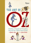 The Art of Oz: Witches, Wizards, and Wonders Beyond the Yellow Brick Road Cover Image