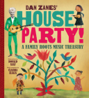 Dan Zanes' House Party!: A Family Roots Music Treasury Cover Image