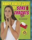 Handy Health Guide to Sore Throats (Handy Health Guides) Cover Image