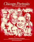 Chicago Portraits: Biographies of 250 Famous Chicagoans Cover Image