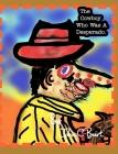 The Cowboy Who Was A Desperado. Cover Image