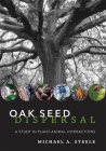 Oak Seed Dispersal: A Study in Plant-Animal Interactions Cover Image