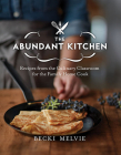 The Abundant Kitchen: Recipes from the Culinary Classroom for the Family Home Cook Cover Image