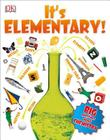 It's Elementary!: Big Questions About Chemistry Cover Image