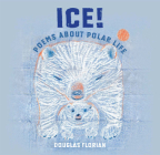 Ice! Poems About Polar Life Cover Image