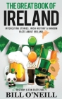 The Great Book of Ireland: Interesting Stories, Irish History & Random Facts About Ireland Cover Image