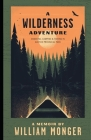 A Wilderness Adventure: Canoeing, Camping and Fishing in Quetico Provincial Park Cover Image