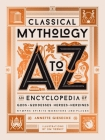 Classical Mythology A to Z: An Encyclopedia of Gods & Goddesses, Heroes & Heroines, Nymphs, Spirits, Monsters, and Places Cover Image
