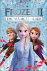 Disney Frozen 2 The Magical Guide: Julia March Cover Image