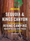 Moon Sequoia & Kings Canyon: Hiking, Camping, Waterfalls & Big Trees (Travel Guide) Cover Image