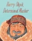 Harry Okpik, Determined Musher: English Edition Cover Image