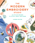 The Modern Embroidery Studio: 20 Stylish Designs to Stitch, Wear, and Share Cover Image