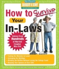 How to Survive Your In-Laws: Advice from Hundreds of Married Couples Who Did Cover Image