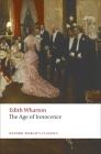 The Age of Innocence (Oxford World's Classics) Cover Image