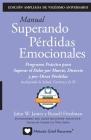 MANUAL SUPERANDO PÉRDIDAS EMOCIONALES, vigésimo aniversario, edición extendida: programa de acción para superar la muerte, el divorcio y otras pérdida Cover Image