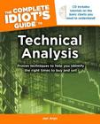 The Complete Idiot's Guide to Technical Analysis: Proven Techniques to Help You Identify the Right Times to Buy and Sell Cover Image