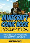Minecraft Comic Book Collection: A Series of Awesome Minecraft Comics Cover Image