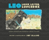 Leo Louie Lester Lunchbox: Museful Watercolors Inspired by a Weird Little Dog Cover Image