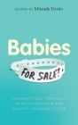 Babies for Sale?: Transnational Surrogacy, Human Rights and the Politics of Reproduction Cover Image