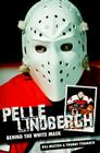 Pelle Lindbergh: Behind the White Mask Cover Image