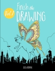 Finish the Drawing (Volume 1): 50 creative prompts for artists of all ages to sketch, color and draw! Cover Image