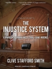 The Injustice System: A Murder in Miami and a Trial Gone Wrong Cover Image