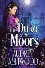 The Duke of the Moors: A Historical Regency Romance Cover Image