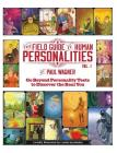 The Field Guide to Human Personalities: Go Beyond Personality Tests to Discover the Real You! Cover Image