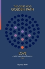 Love: A guide to your Venus Sequence (Gene Keys Golden Path #2) Cover Image