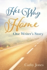 Her Way Home: One Writer's Story Cover Image