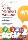 The Effective Change Manager's Handbook: Essential Guidance to the Change Management Body of Knowledge Cover Image