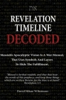 Revelation Timeline Decoded - Messiah's apocalyptic vision is a war manual that uses symbols and layers to hide the fulfillment Cover Image