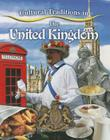 Cultural Traditions in the United Kingdom (Cultural Traditions in My World) Cover Image